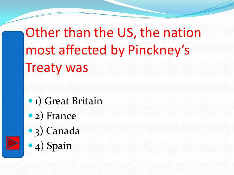 Other than the US, the nation most affected by Pinckney's Treaty was