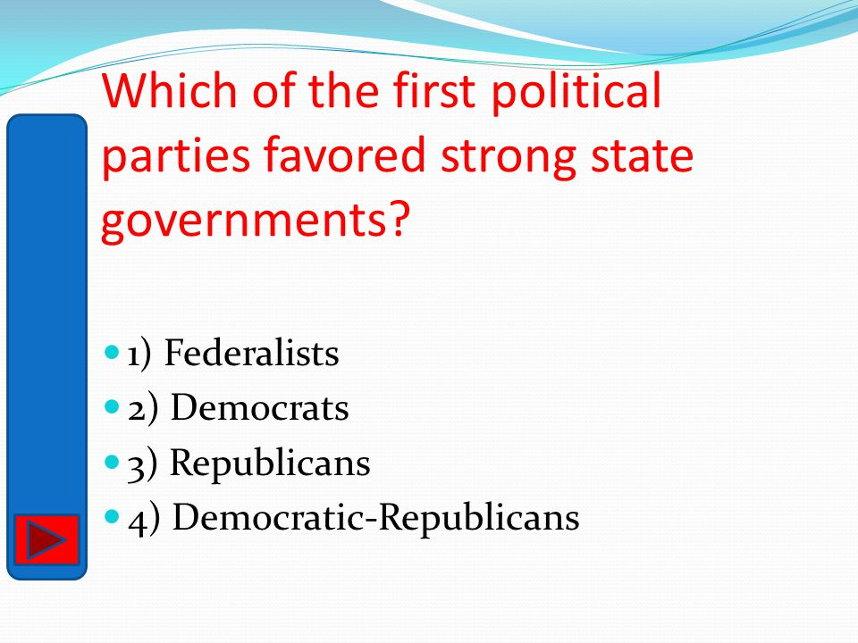 Which of the first political parties favored strong state governments