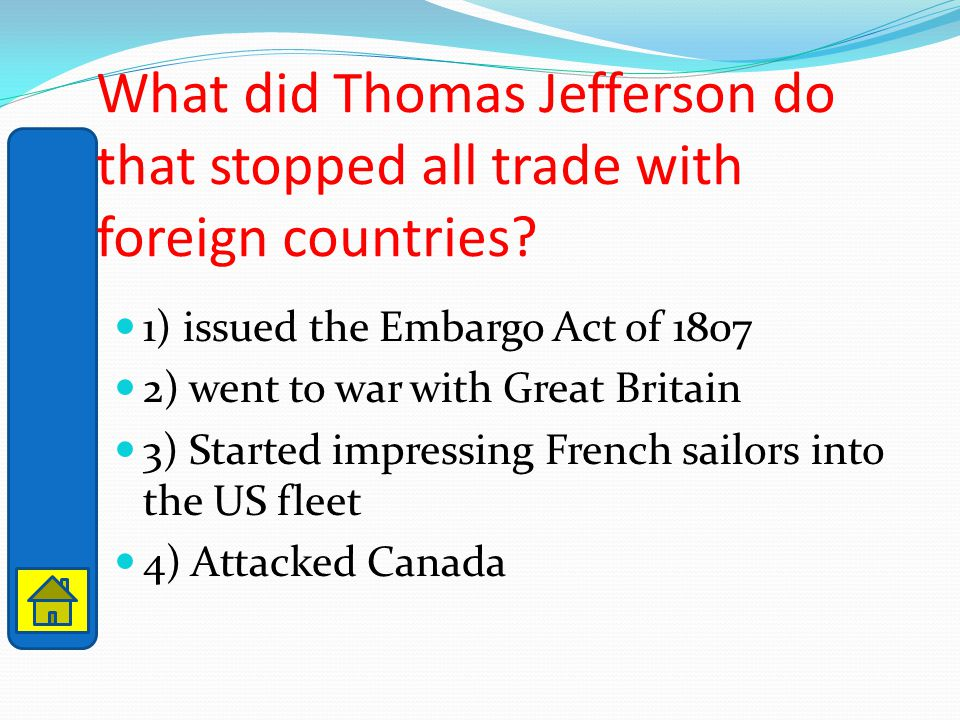 What did Thomas Jefferson do that stopped all trade with foreign countries