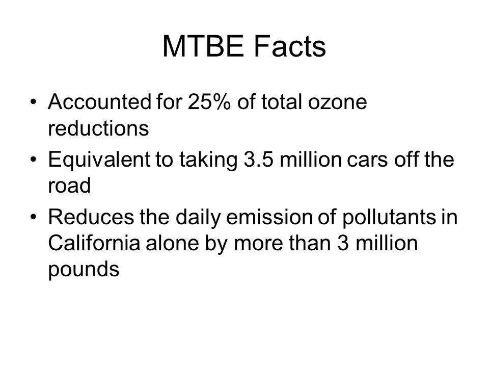 MTBE Facts Accounted for 25% of total ozone reductions
