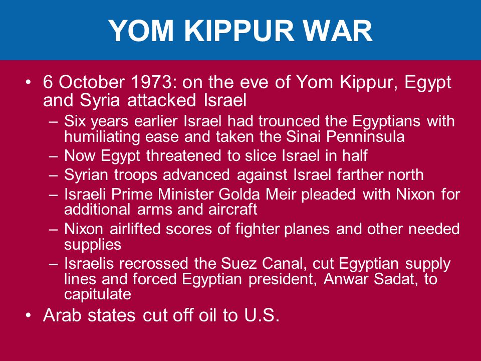 YOM KIPPUR WAR 6 October 1973: on the eve of Yom Kippur, Egypt and Syria attacked Israel.