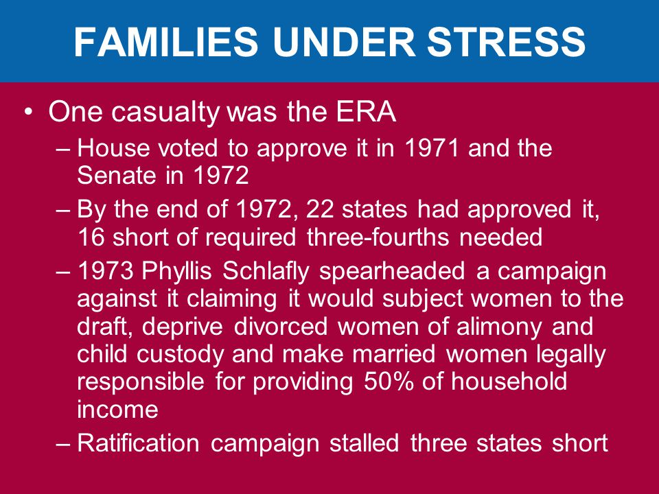 FAMILIES UNDER STRESS One casualty was the ERA