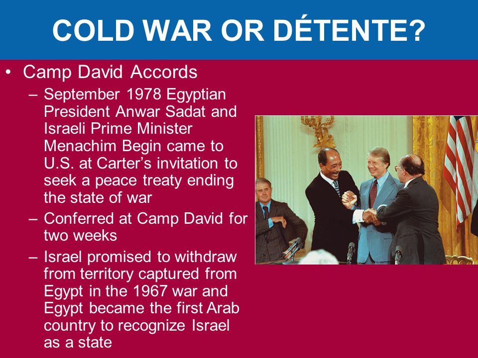 COLD WAR OR DÉTENTE Camp David Accords
