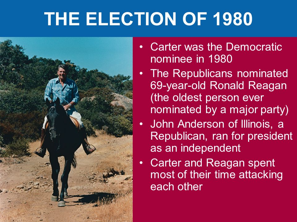 THE ELECTION OF 1980 Carter was the Democratic nominee in 1980