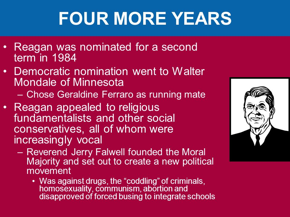 FOUR MORE YEARS Reagan was nominated for a second term in 1984