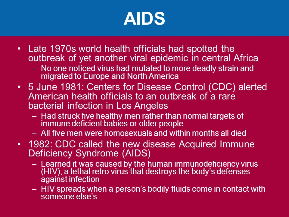 AIDS Late 1970s world health officials had spotted the outbreak of yet another viral epidemic in central Africa.