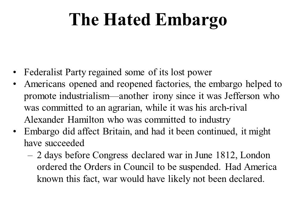 The Hated Embargo Federalist Party regained some of its lost power