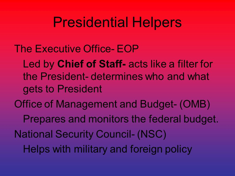 Presidential Helpers The Executive Office- EOP
