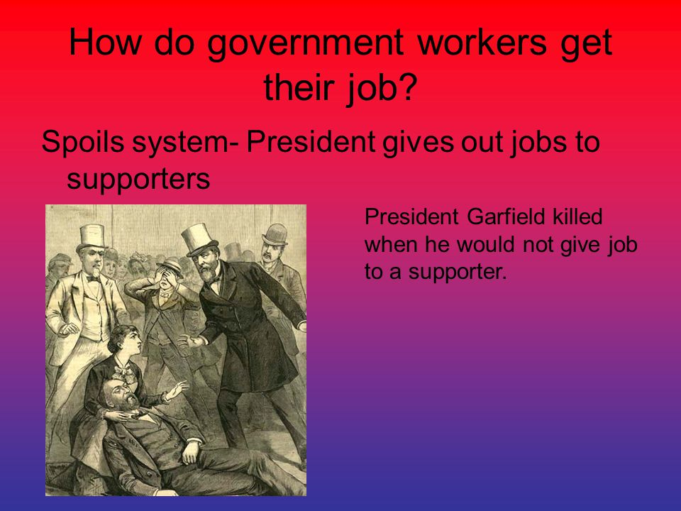 How do government workers get their job