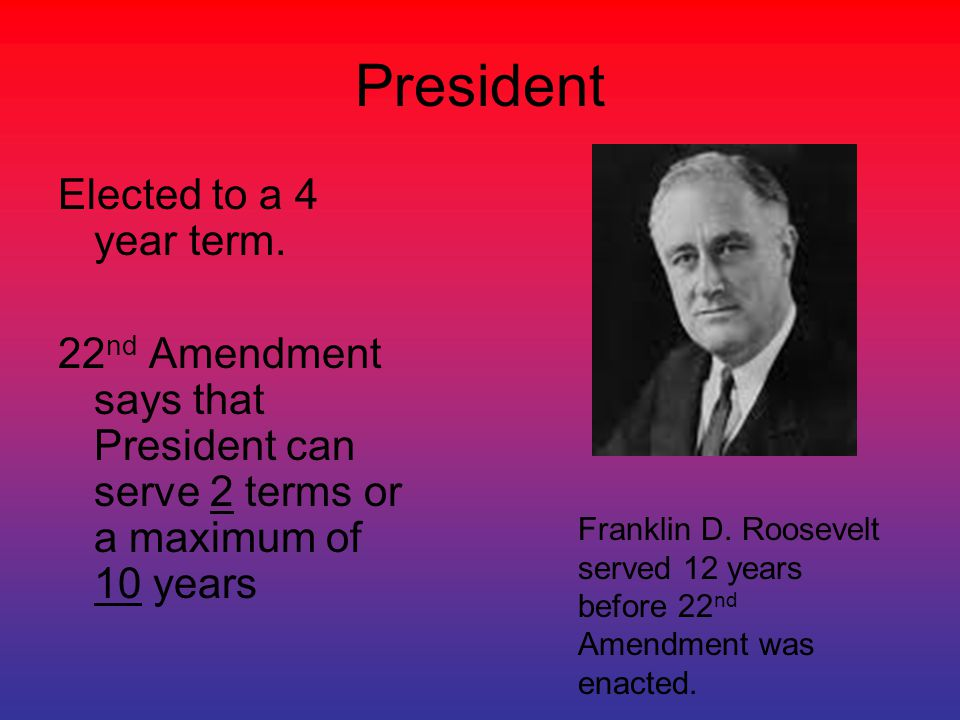 President Elected to a 4 year term.