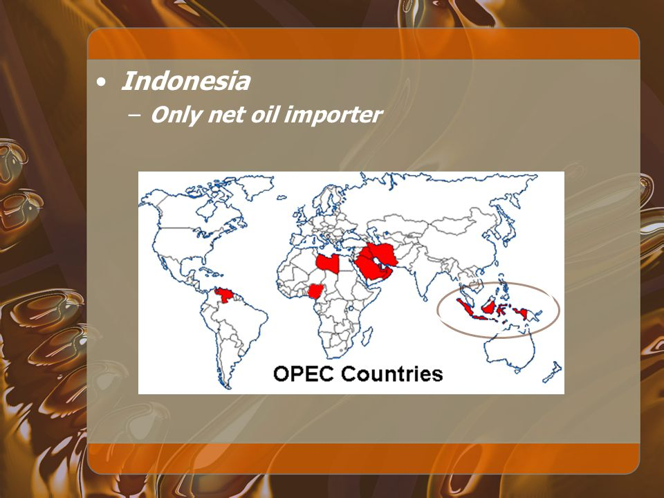 Indonesia Only net oil importer