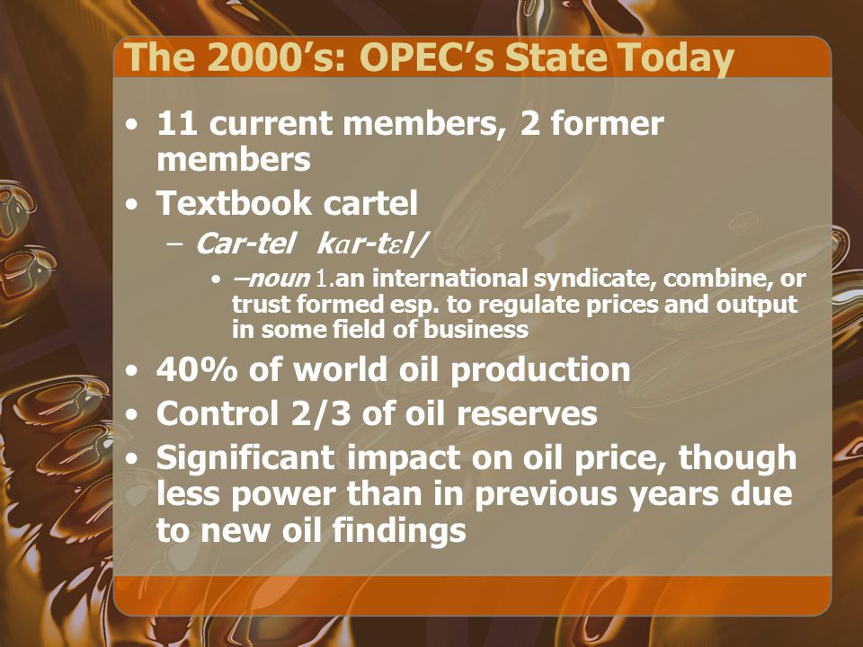The 2000's: OPEC's State Today