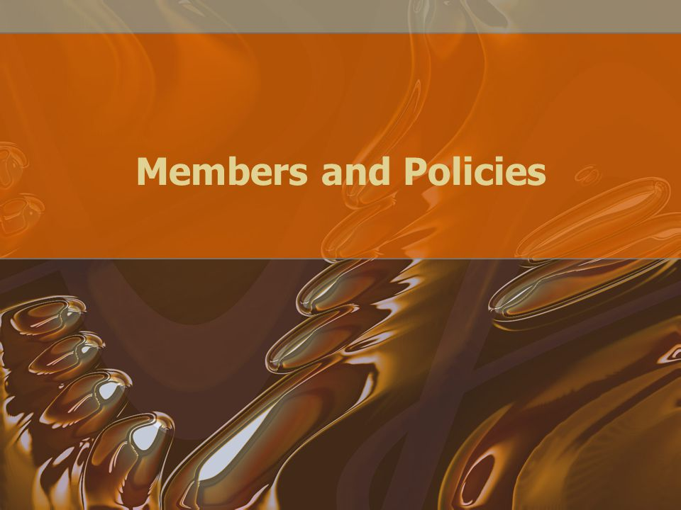 Members and Policies