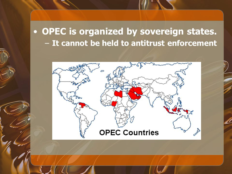 OPEC is organized by sovereign states.