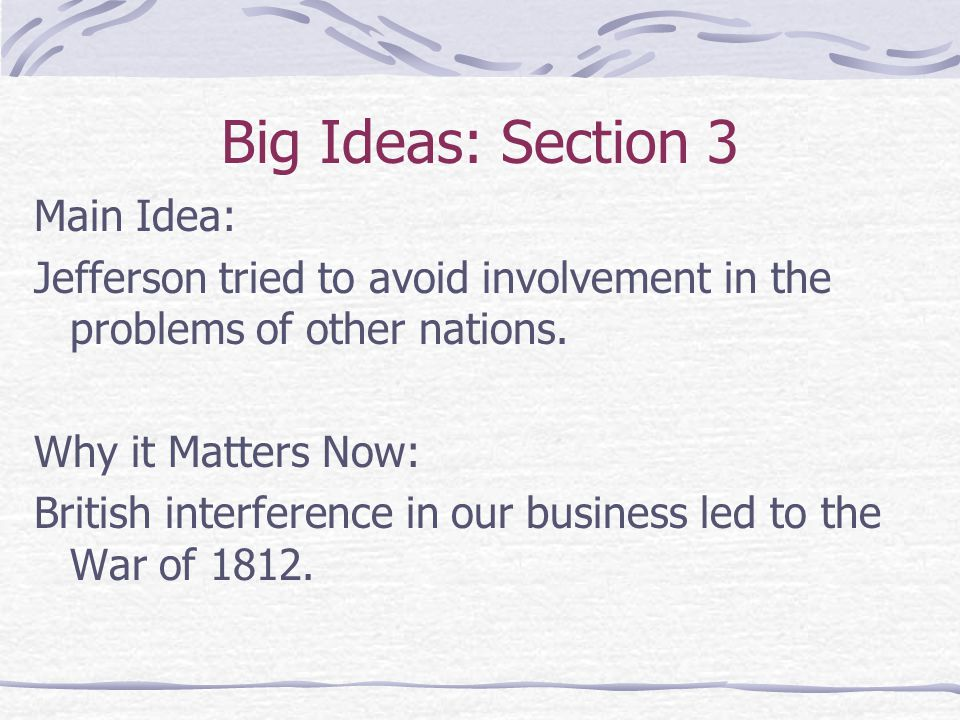 Big Ideas: Section 3 Main Idea: