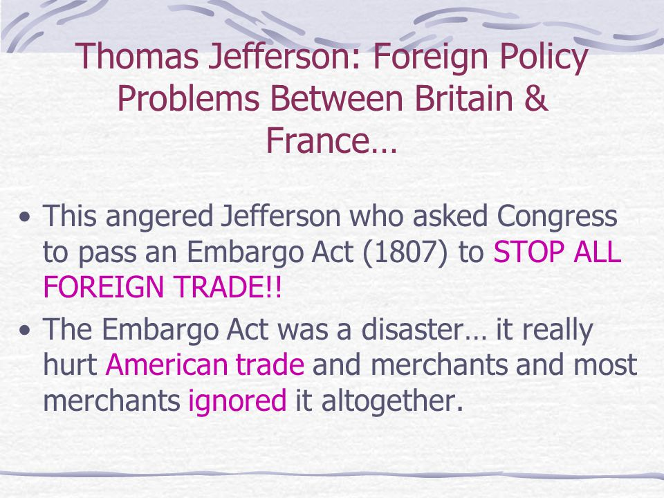 Thomas Jefferson: Foreign Policy Problems Between Britain & France…