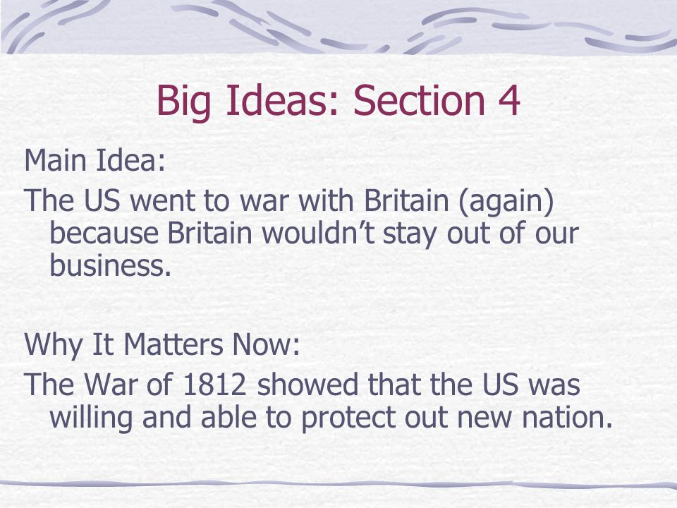 Big Ideas: Section 4 Main Idea: