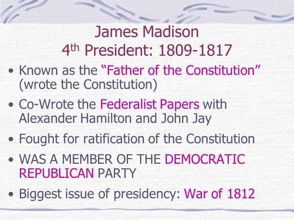 James Madison 4th President: 1809-1817