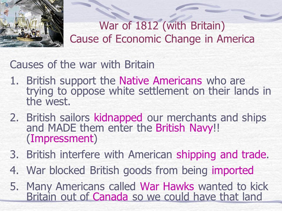 War of 1812 (with Britain) Cause of Economic Change in America
