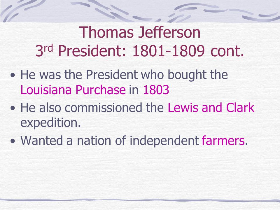 Thomas Jefferson 3rd President: 1801-1809 cont.