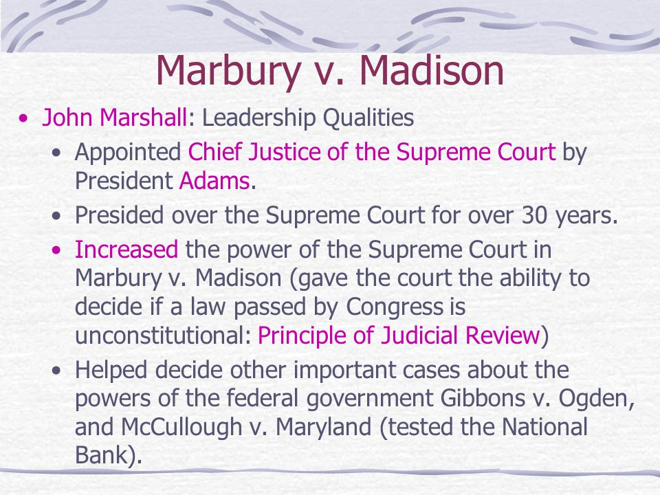 Marbury v. Madison John Marshall: Leadership Qualities