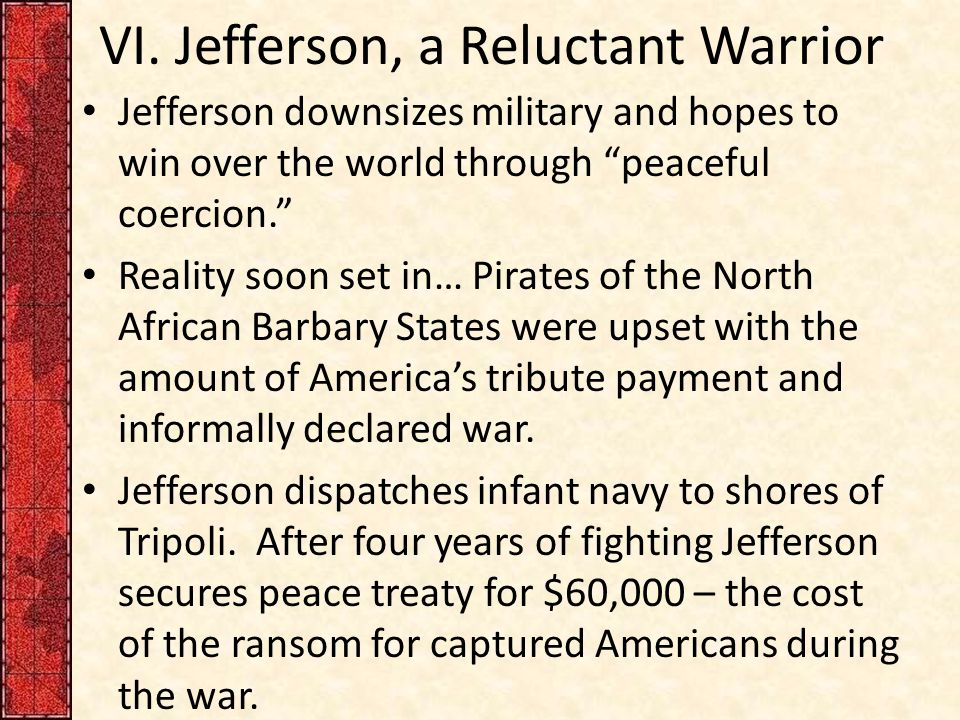 VI. Jefferson, a Reluctant Warrior
