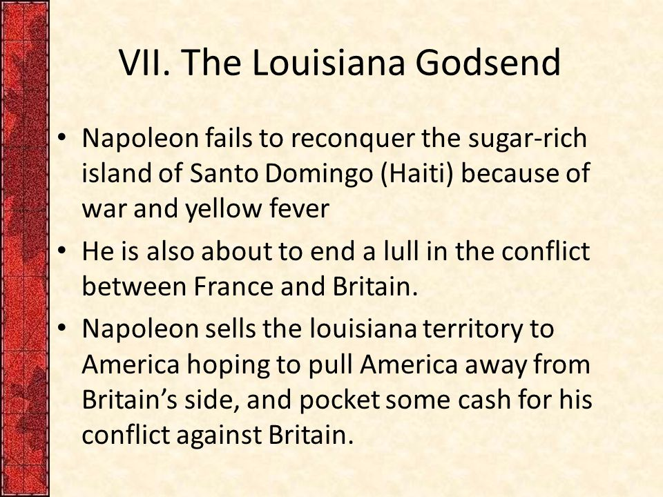 VII. The Louisiana Godsend