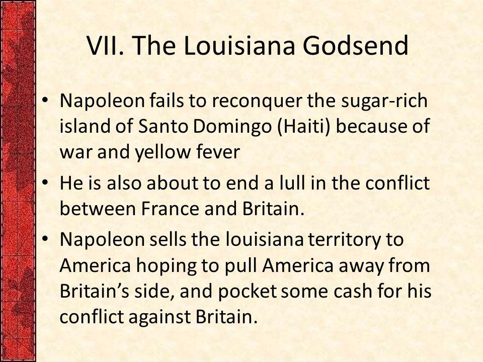 VII. The Louisiana Godsend