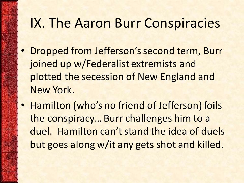 IX. The Aaron Burr Conspiracies