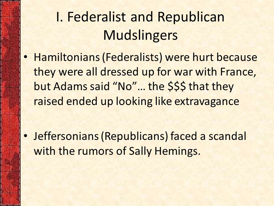 I. Federalist and Republican Mudslingers