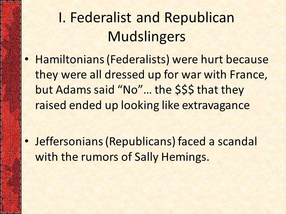 I. Federalist and Republican Mudslingers