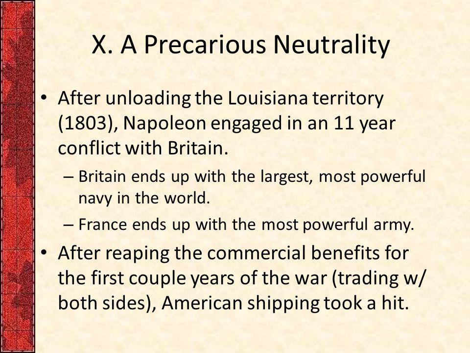 X. A Precarious Neutrality