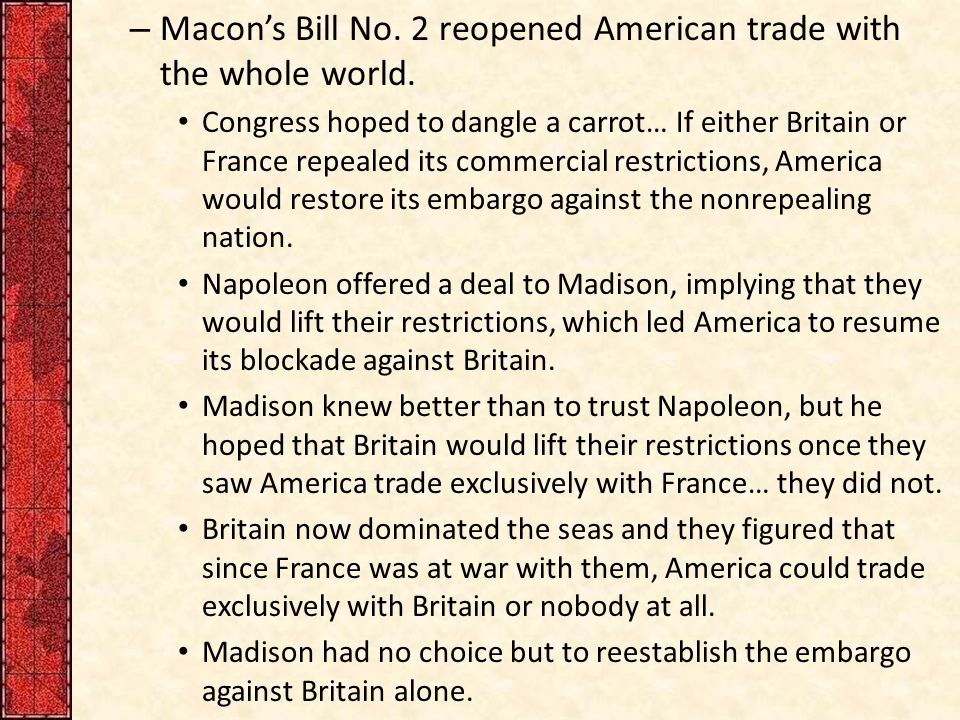 Macon's Bill No. 2 reopened American trade with the whole world.