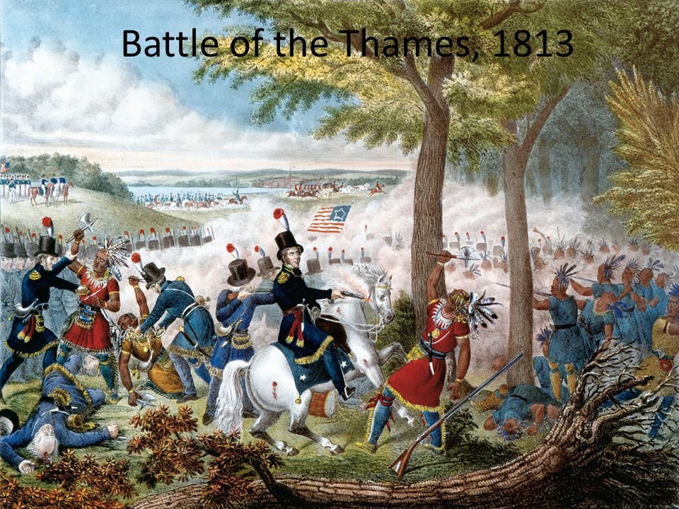 Battle of the Thames, 1813 The Battle of the Thames, 1813 Here