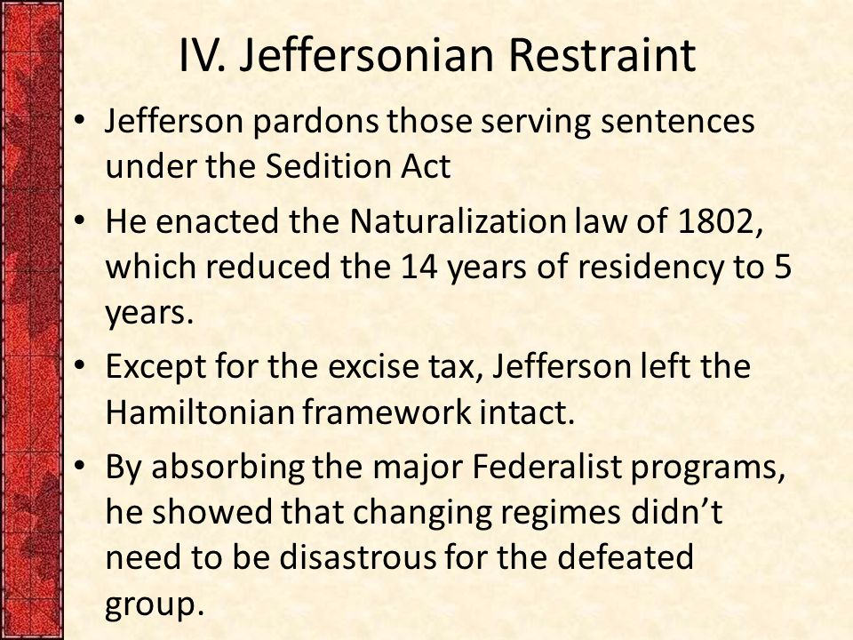 IV. Jeffersonian Restraint