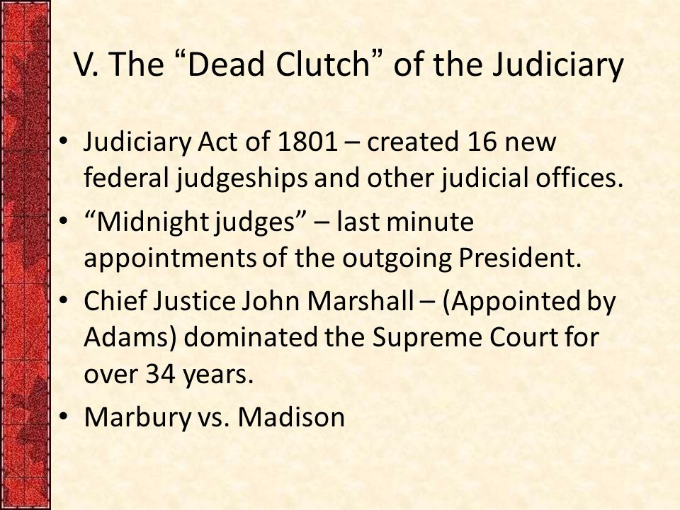 V. The Dead Clutch of the Judiciary