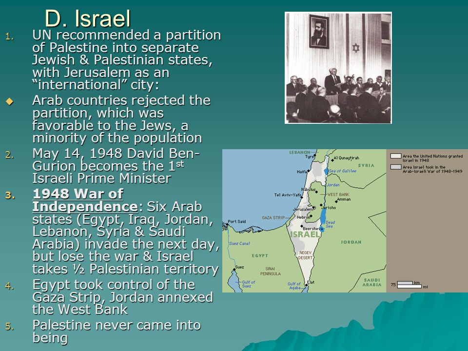 D. Israel UN recommended a partition of Palestine into separate Jewish & Palestinian states, with Jerusalem as an international city:
