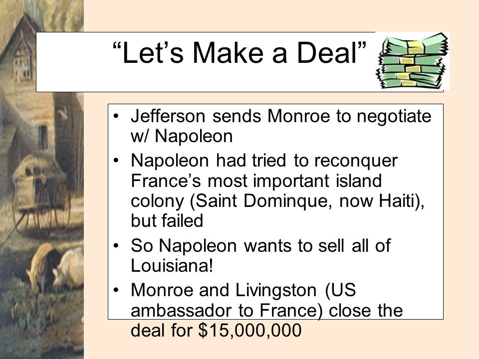 Let's Make a Deal Jefferson sends Monroe to negotiate w/ Napoleon