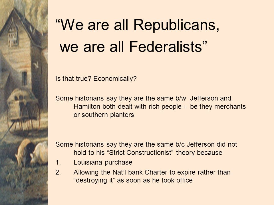 We are all Republicans, we are all Federalists