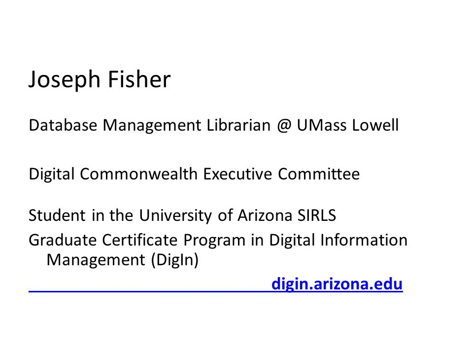 Joseph Fisher Database Management Librarian @ UMass Lowell