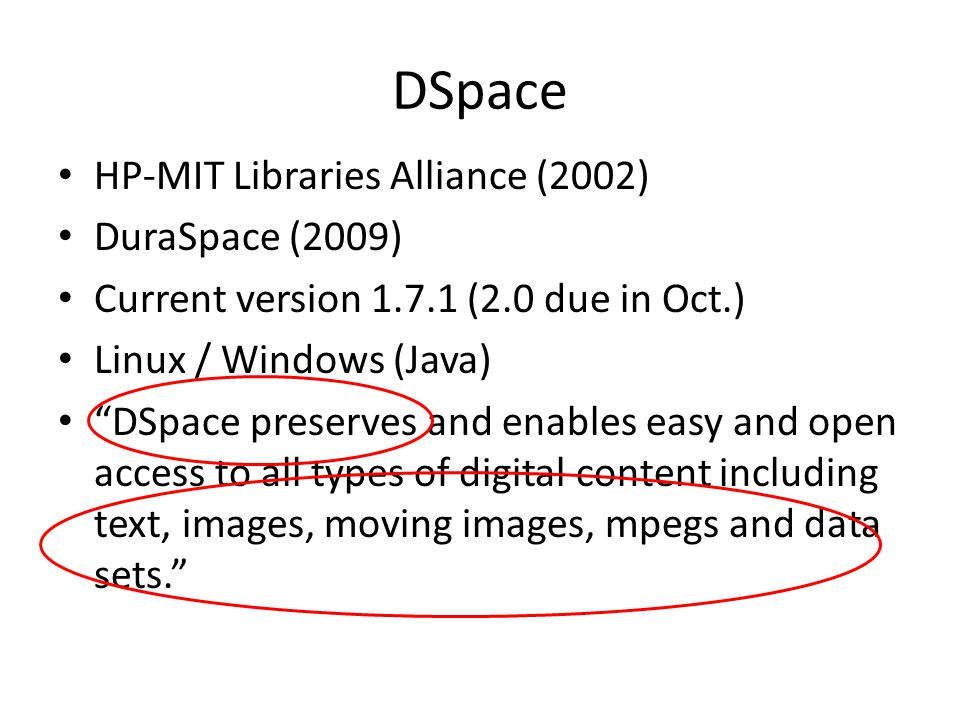 DSpace HP-MIT Libraries Alliance (2002) DuraSpace (2009)
