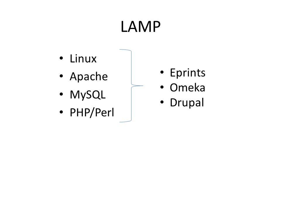 LAMP Linux Apache MySQL PHP/Perl Eprints Omeka Drupal