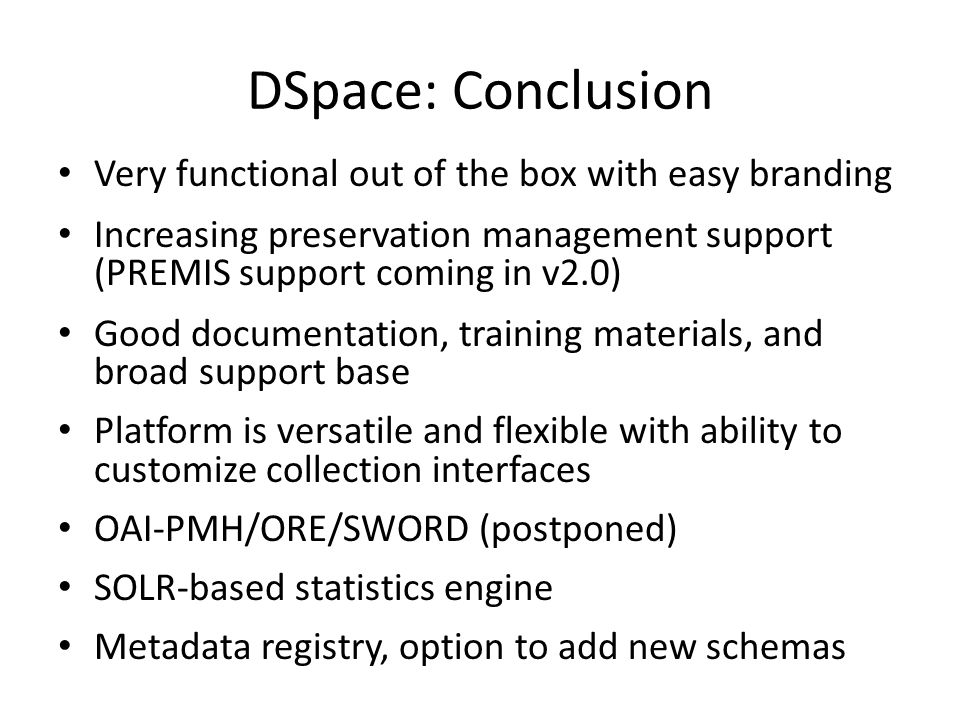 DSpace: Conclusion Very functional out of the box with easy branding