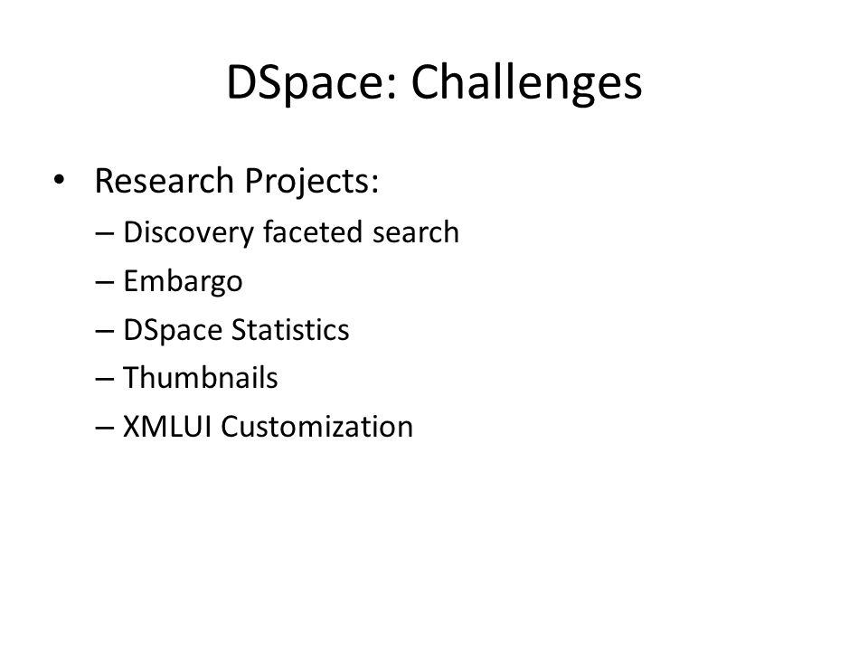 DSpace: Challenges Research Projects: Discovery faceted search Embargo
