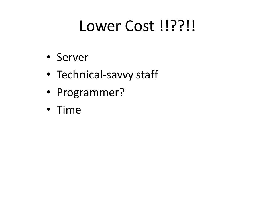 Lower Cost !! !! Server Technical-savvy staff Programmer Time