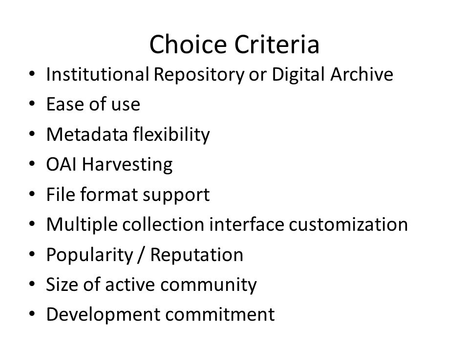 Choice Criteria Institutional Repository or Digital Archive