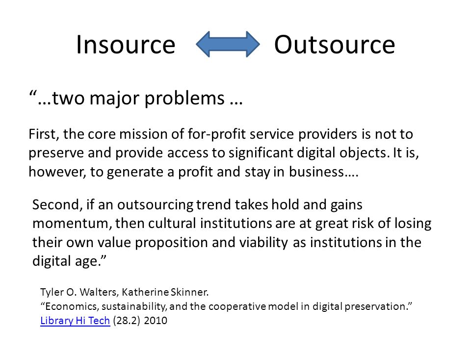 Insource Outsource …two major problems …