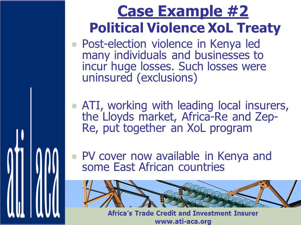 Case Example #2 Political Violence XoL Treaty
