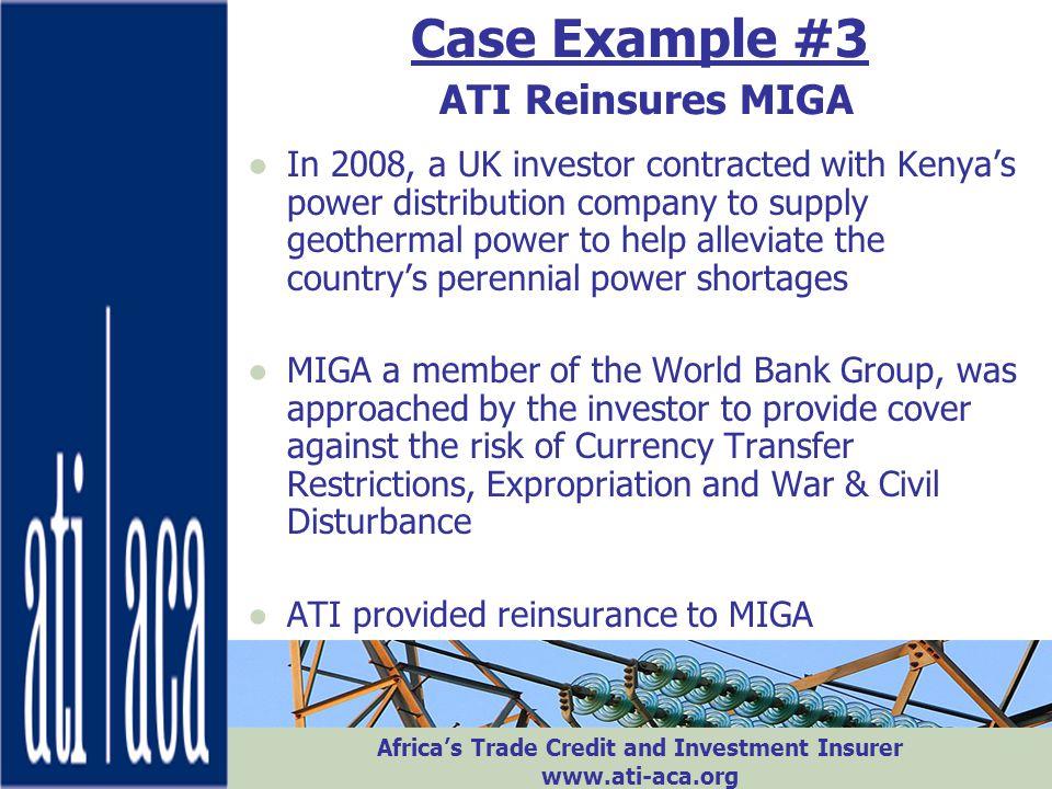 Case Example #3 ATI Reinsures MIGA