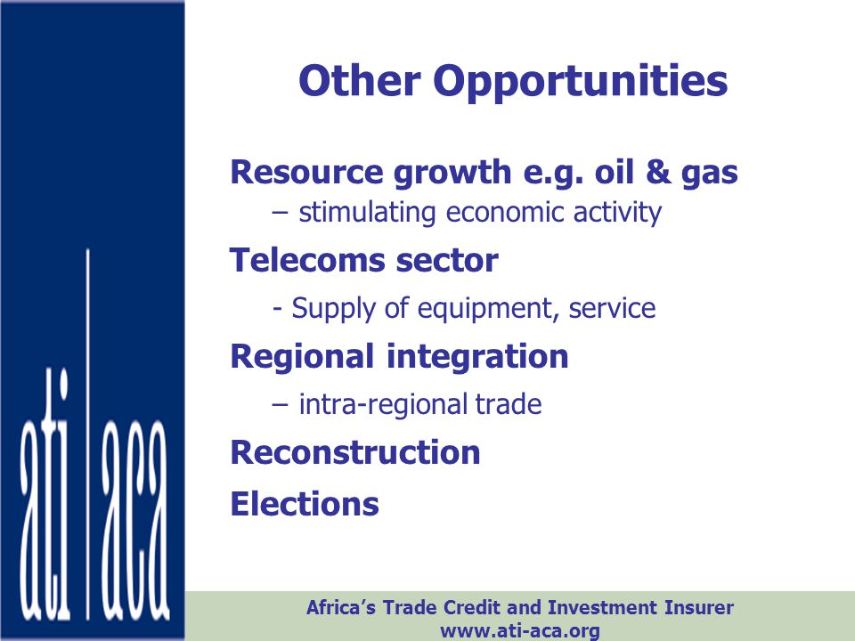 Other Opportunities Resource growth e.g. oil & gas Telecoms sector